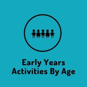 Early Years Activities By Age button click to go to page.